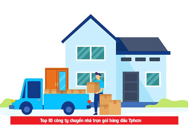 Top 10 dịch vụ chuyển nhà uy tín chuyên nghiệp
